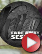 Video: Fade Away Session 2012