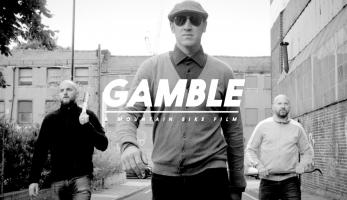 Video: GAMBLE - A Mountain Bike Film - oficiální trailer