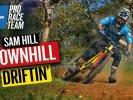 Video: Sam Hill - Downhill Driftin