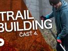 Video: Rastislav Baránek - Bike Mission - TRAILBUILDING - Ďalšie úpravy a šejp, časť 4