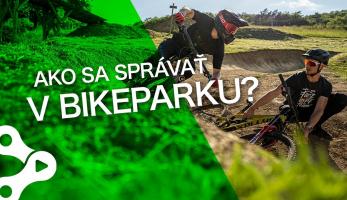 Video: Bike Mission - Ako sa správať v bikeparku? Pár tipov...